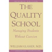 The Quality School by William Glasser
