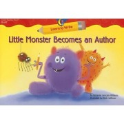 Little Monster Becomes an Author by Rozanne Lanczak Williams