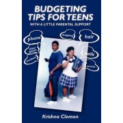 Budgeting Tips for Teen with a Little Parental Support by Krishna Clemon