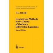 Geometrical Methods in the Theory of Ordinary Differential Equations: v. 250 by V. I. Arnold