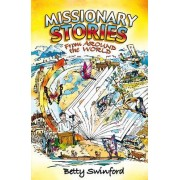 Missionary Stories From Around the World by Betty Swinford