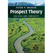 Prospect Theory by Peter P. Wakker