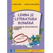 Limba si literatura romana CULEGERE DE JOCURI DIDACTICE,TESTE,EXERCITII I-IV