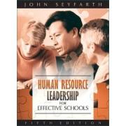 Human Resource Leadership for Effective Schools by John T. Seyfarth
