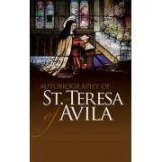 Autobiography of St. Teresa of Avila by St. Teresa of Avila