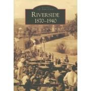 Riverside, 1870-1940 by Steve Lech