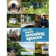 George Clarke's More Amazing Spaces by George Clarke