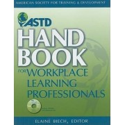 ASTD Handbook for Workplace Learning Professionals by Elaine Biech