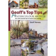 Geoff's Top Tips for Watercolour Artists by Geoff Kersey