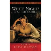 White Nights and Other Stories by Fyodor Dostoyevsky