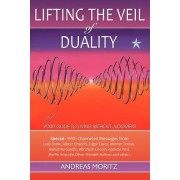 Lifting the Veil of Duality by Andreas Moritz