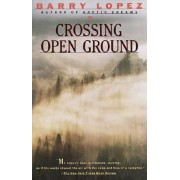 Crossing Open Ground by Barry Holstun Lopez
