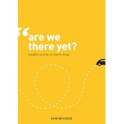 Are We There Yet Insights on How to Lead by Design(Sam Bucolo)