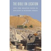 The Bible on Location by Julie Baretz
