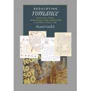 Regulating Romance: Youth Love Letters, Moral Anxiety, and Intervention in Uganda S Time of AIDS