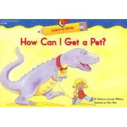 How Can I Get a Pet? by Rozanne Lanczak Williams
