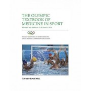 The Olympic Textbook of Medicine in Sport by Martin P. Schwellnus