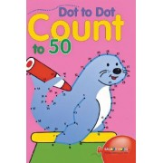 Dot to Dot Count to 50 by Balloon Books