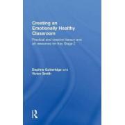 Creating an Emotionally Healthy Classroom by Daphne Gutteridge