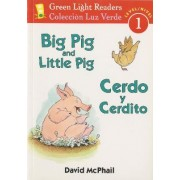 Big Pig and Little Pig/cerdo Y Cerdito by David McPhail