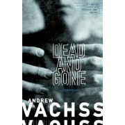 Dead and Gone by Andrew H. Vachss
