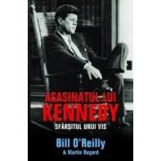 Asasinatul lui Kennedy. Sfarsitul unui Vis - Bill O Reilly Martin Dugard