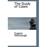 The Study of Cases by Eugene Wambaugh