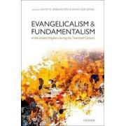 Evangelicalism and Fundamentalism in the United Kingdom during the Twentieth Century by David W. Bebbington