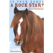 Is Your Horse a Rock Star? by Dessa Hockley