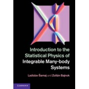 Introduction to the Statistical Physics of Integrable Many-body Systems by Ladislav Samaj