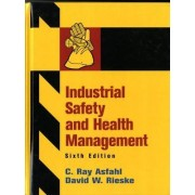Industrial Safety and Health Management by C.Ray Asfahl