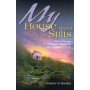 My House Wasn't on Stilts by Gregory Kent Stanley