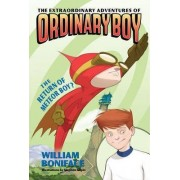 The Extraordinary Adventures of Ordinary Boy, Book 2: The Return of Meteor Boy? by William Boniface
