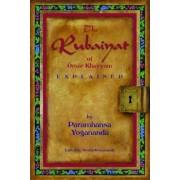 Rubaiyat of Omar Khayyam Explained by Paramahansa Yogananda