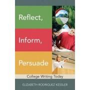 Reflect, Inform, Persuade by Elizabeth Rodriguez Kessler