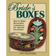 Bride's Boxes by Pat Oxenford