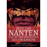 Into the Nanten: Fall of the Arbor King (Journal Two)