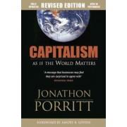 Capitalism as If the World Matters by Jonathan Porritt