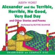 Alexander And The Terrible, Horrible, No Good, Very Bad Day Unabridged by Judith Viorst