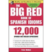 Big Red Book of Spanish Idioms by Peter Weibel