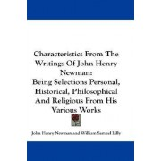 Characteristics from the Writings of John Henry Newman by Cardinal John Henry Newman