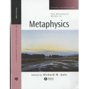 The Gale: Blackwell Guide to Metaphysics by Richard M. Gale