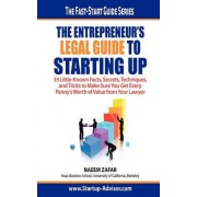 The Entrepreneur's Legal Guide to Starting Up by Naeem Zafar