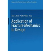 Application of Fracture Mechanics to Design by Army Materials Research Conference Sagamore