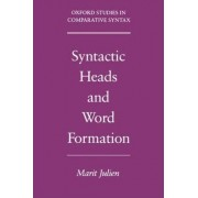 Syntactic Heads and Word Formation by Marit Julien