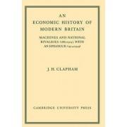 An Economic History of Modern Britain by John Clapham