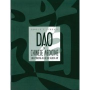 Dao of Chinese Medicine by Donald Edward Kendall