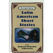 The Oxford Book of Latin American Short Stories by Roberto Gonzalez Echevarria