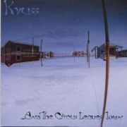 Kyuss - ...And the Circus Leaves Town (0075596181129) (1 CD)