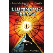 The Illuminatus! Trilogy by Robert Shea